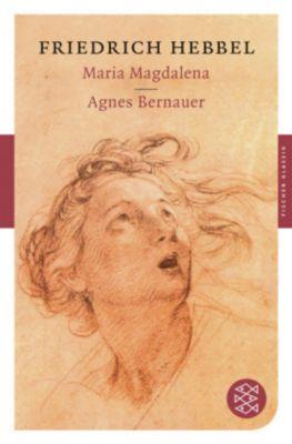 Maria Magdalena / Agnes Bernauer, Friedrich Hebbel
