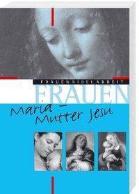 Maria - Mutter Jesu