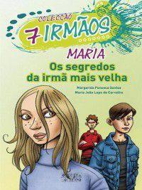 Maria--Os segredos da irmã mais velha, Margarida Gonçalves Fonseca Santos