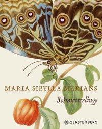 Maria Sibylla Merians Schmetterlinge - Kate Heard |