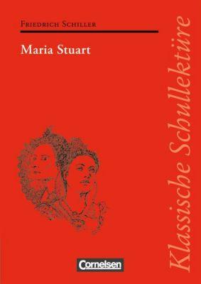 Maria Stuart, Friedrich von Schiller