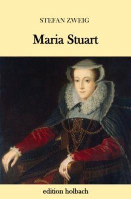 Maria Stuart - Stefan Zweig |