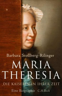 Maria Theresia, Barbara Stollberg-Rilinger