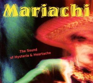 Mariachi - The Sound Of Hysteria + Heartache, Diverse Interpreten