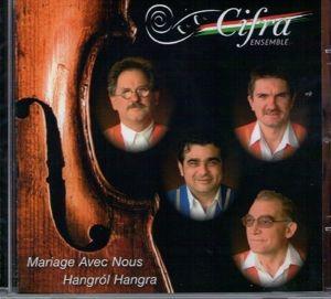 Mariage Avec Nous-Hangról Hangra, Cifra Ensemble