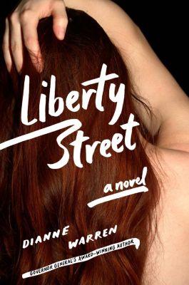 Marian Wood Books/Putnam: Liberty Street, Dianne Warren