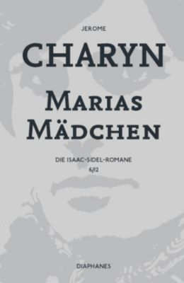 Marias Mädchen, Jerome Charyn