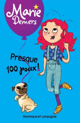 Marie Demers: Presque 100 poux !, Marie Demers