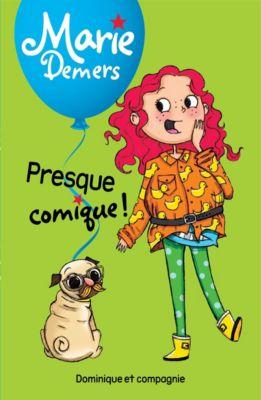 Marie Demers: Presque comique !, Marie Demers