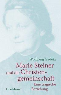 Marie Steiner und die Christengemeinschaft - Wolfgang Gädeke pdf epub