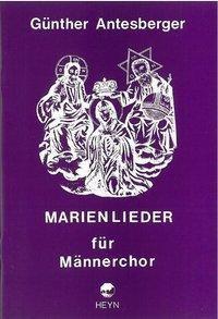 Marienlieder für Männerchor, Günther Antesberger