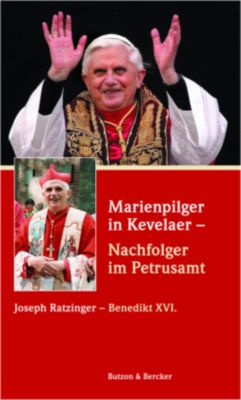 Marienpilger in Kevelaer - Nachfolger im Petrusamt, Joseph Ratzinger