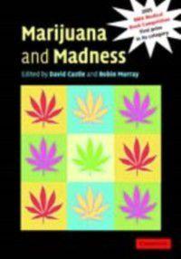 Marijuana and Madness