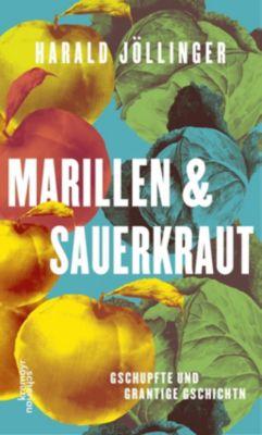 Marillen & Sauerkraut - Harald Jöllinger pdf epub