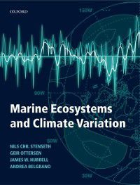 Marine Ecosystems and Climate Variation, Geir Ottersen, Nils Stenseth, James W. Hurrell, Andrea Belgrano