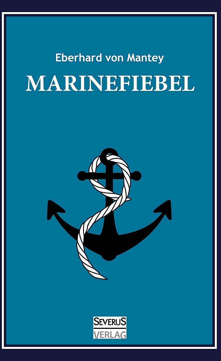 Marinefibel Ein Handbuch Für Die Seefahrt Buch