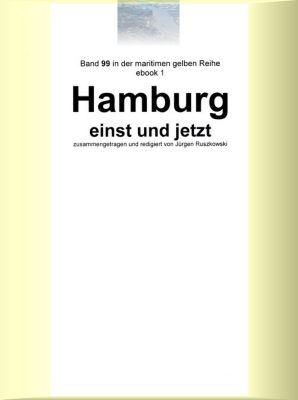 maritime gelbe Buchreihe: Hamburg einst und jetzt, Jürgen Ruszkowski