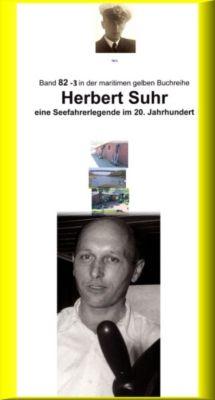 maritime gelbe Buchreihe: Herbert Suhr – eine Seemannslegende – Kanallotse – ebook Teil 3, Jürgen Ruszkowski, Co-Autorin Anne-Marga Sprick