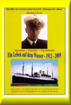 maritime gelbe Buchreihe: Herbert Suhr – Kapitän in den 1950ern - Teil 2, Jürgen Ruszkowski