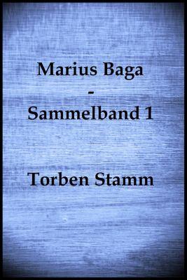Marius Baga - Sammelband 1, Torben Stamm