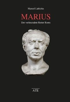 Marius - Der verleumdete Retter Roms, Marcel Labitzke