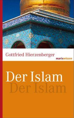 marixwissen: Der Islam, Gottfried Hierzenberger