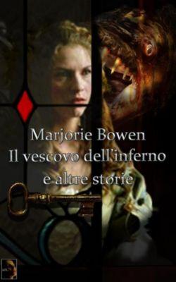 Marjorie Bowen, Il vescovo dell'inferno e altre storie, I. De Lisi (Traduttore), Iselio De Lisi