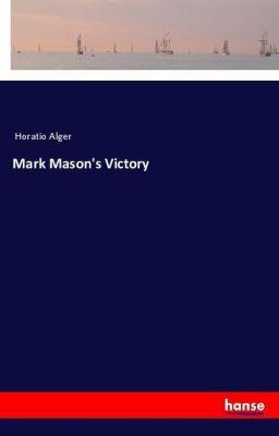 Mark Mason's Victory, Horatio Alger