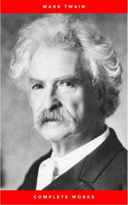 Mark Twain: Complete Works, Mark Twain