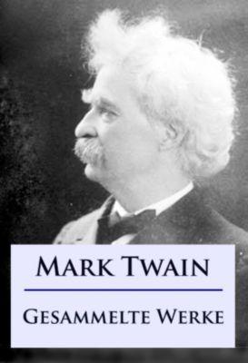 Mark Twain - Gesammelte Werke, Mark Twain