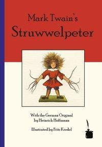 Mark Twain's Struwwelpeter, deutsch-englische Ausgabe - Mark Twain |