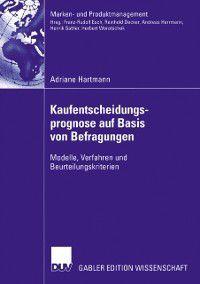 Marken- und Produktmanagement: Kaufentscheidungsprognose auf Basis von Befragungen, Adriane Hartmann