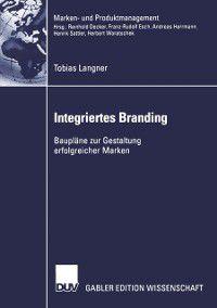 Marken- und Produktmanagement: Integriertes Branding, Tobias Langner