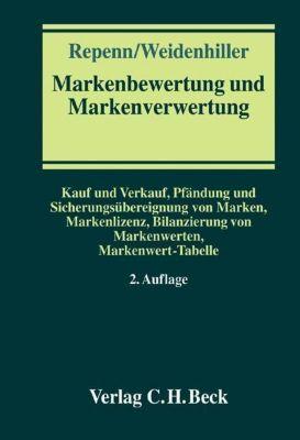 Markenbewertung und Markenverwertung, Wolfgang Repenn, Gabriele Weidenhiller