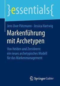 Markenführung mit Archetypen, Jens Uwe Pätzmann, Jessica Hartwig