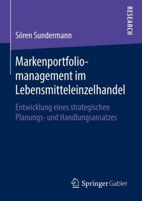 Markenportfoliomanagement im Lebensmitteleinzelhandel, Sören Sundermann