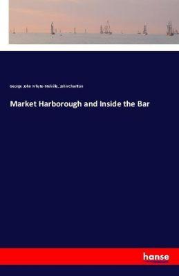 Market Harborough and Inside the Bar, George John Whyte-Melville, John Charlton