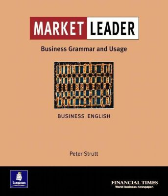 Market Leader, Intermediate: Business Grammar and Usage
