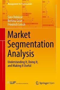 Market Segmentation Analysis, Sara Dolnicar, Bettina Grün, Friedrich Leisch