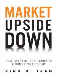 Market Upside Down, Vinh Q. Tran
