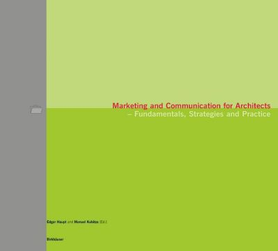 Marketing and Communication for Architects; Marketing und Kommunikation für Architekten, engl. Ausg.