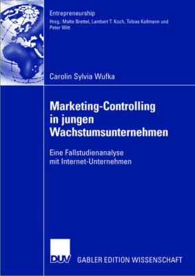 Marketing-Controlling in jungen Wachstumsunternehmen, Carolin S. Wufka