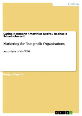 Marketing for Non-profit Organisations, Raphaela Scharfschwerdt, Matthias Kedra, Carina Neumann