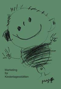 Marketing für Kindertagesstätten, Gabriele Dahle, Michael Schrader