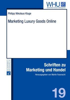 Marketing Luxury Goods Online, Philipp Nikolaus Kluge