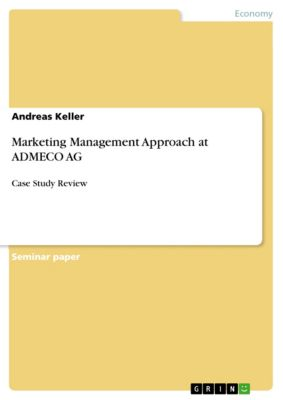 Marketing Management Approach at ADMECO AG, Andreas Keller