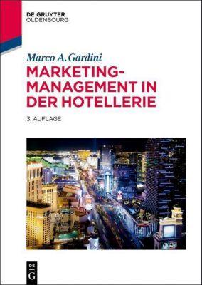 Marketing-Management in der Hotellerie, Marco A. Gardini