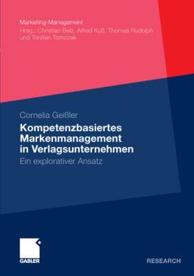 Marketing-Management: Kompetenzbasiertes Markenmanagement in Verlagsunternehmen, Cornelia Geissler