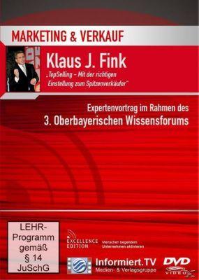 Marketing und Verkauf: TopSelling - Mit der richtigen Strategie zum Spitzenverkäufer, Klaus-J. Fink