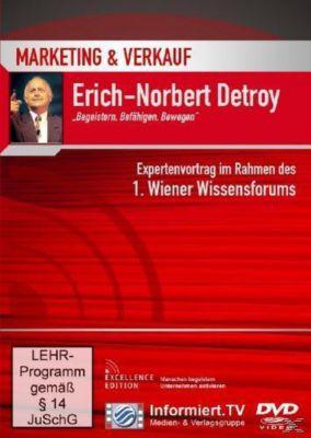 Marketing & Verkauf: Begeistern. Befähigen. Bewegen., Erich-norbert Detroy